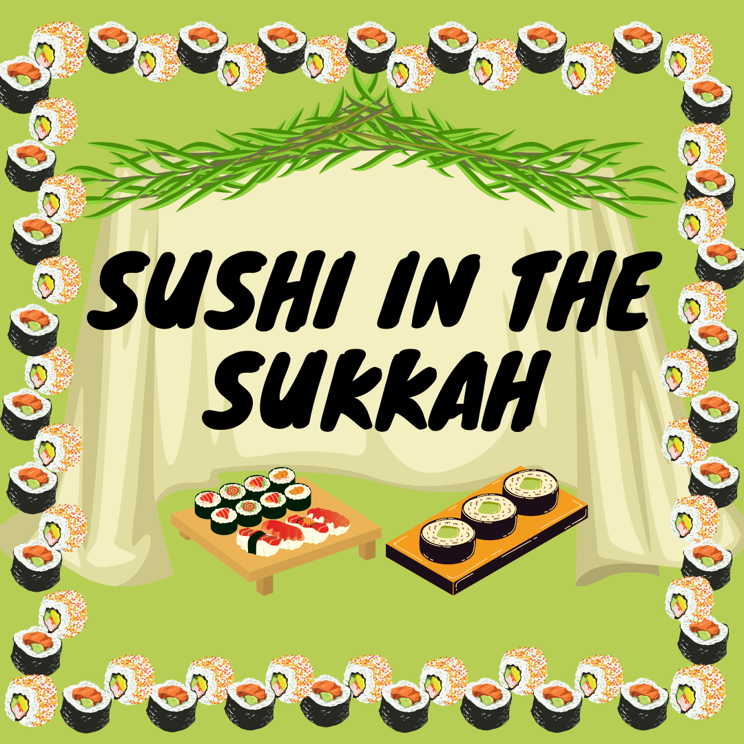 Sushi in the Sukkah 5782 - Jconnect